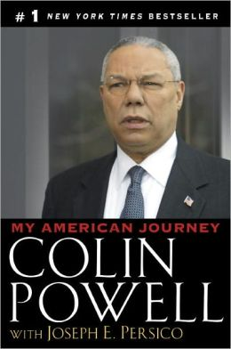 "a book report on my american journey by colin powell Colin powell, with tony koltz  powell (my american journey) distills aphoristic  principles—""get mad, then get over it""—out of anecdotes from."