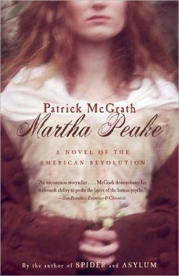 Martha Peake: A Novel of the Revolution