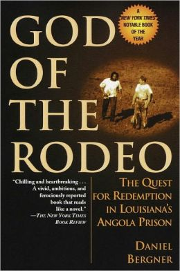 God of the Rodeo: The Quest for Redemption in Louisiana's Angola Prison
