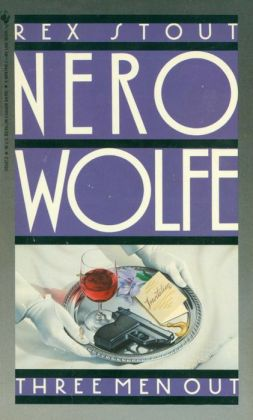 Three Men Out (Nero Wolfe Series)