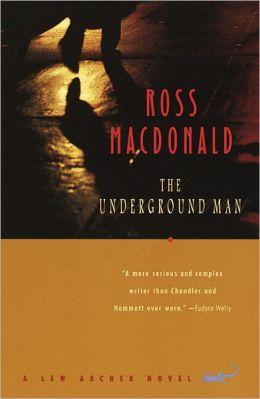 The Underground Man: A Lew Archer Novel