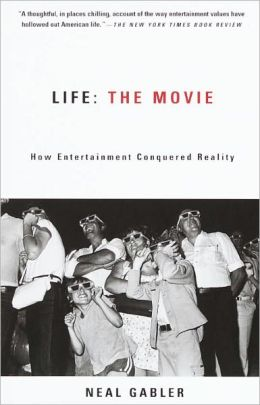 Life: How Entertainment Conquered Reality