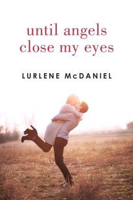 Until Angels Close My Eyes (Angels Trilogy Series #3)