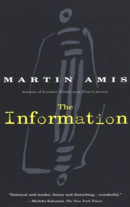 The Information: Author of London Fields and Time's Arrow