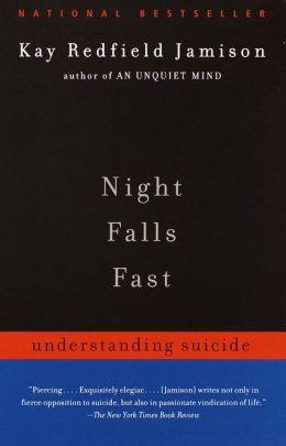 Night Falls Fast: Understanding Suicide