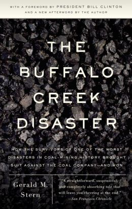 The Buffalo Creek Disaster: How the survivors of one of the worst disasters in coal-mining history brought s uit against the coal company--and won
