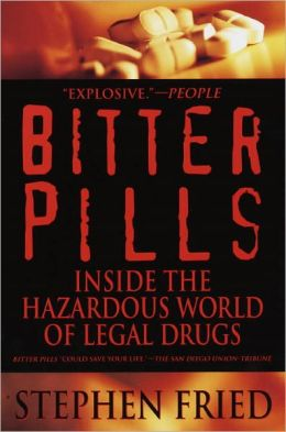 Bitter Pills: Inside the Hazardous World of Legal Drugs