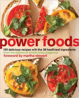 Power Foods: 150 Delicious Recipes with the 38 Healthiest Ingredients (PagePerfect NOOK Book)