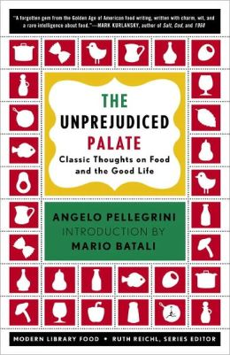 The Unprejudiced Palate: Classic Thoughts on Food and the Good Life
