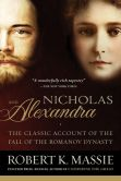Robert K. Massie - Nicholas and Alexandra: The Classic Account of the Fall of the Romanov Dynasty