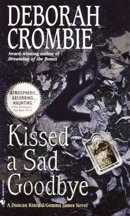 Kissed a Sad Goodbye (Duncan Kincaid and Gemma James Series #6)