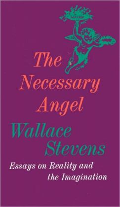 The Necessary Angel: Essays on Reality and the Imagination