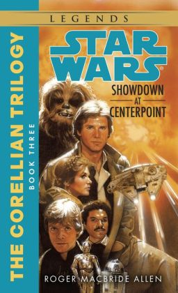 Star Wars The Corellian Trilogy #3: Showdown at Centerpoint