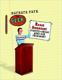 Rosie Swanson: Fourth-Grade Geek for President (Geek Chronicles Series #2)