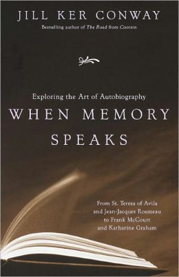 When Memory Speaks: Exploring the Art of Autobiography