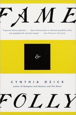 Fame & Folly: Essays