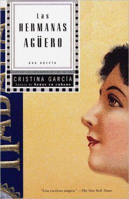 Las hermanas Agüero: Una Novela