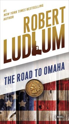The Road to Omaha: A Novel