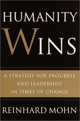 Humanity Wins: A Strategy for Progress and Leadership in Times of Change