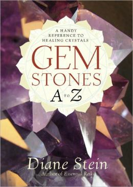 Gemstones A to Z: A Handy Reference to Healing Crystals
