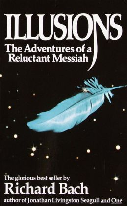Illusions: The Adventures of a Reluctant Messiah