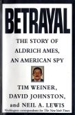 Book Cover Image. Title: Betrayal:  The Story of Aldrich Ames, an American Spy, Author: Tim Weiner