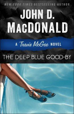 The Deep Blue Good-By (Travis McGee Series #1)