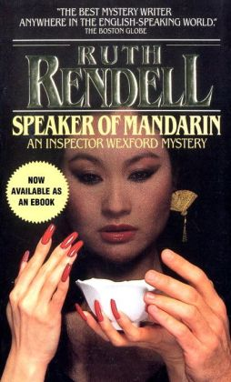 The Speaker of Mandarin (Chief Inspector Wexford Series #12)