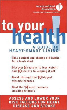 American Heart Association To Your Health!: A Guide to Heart-Smart Living