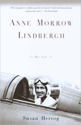 Anne Morrow Lindbergh: Her Life