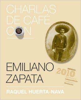 Charlas de cafe con..Emiliano Zapata