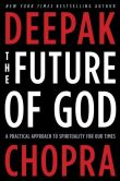 The Future of God by Deepak Chopra