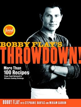 Bobby Flay's Throwdown!: More Than 100 Recipes from Food Network's Ultimate Cooking Challenge (PagePerfect NOOK Book)