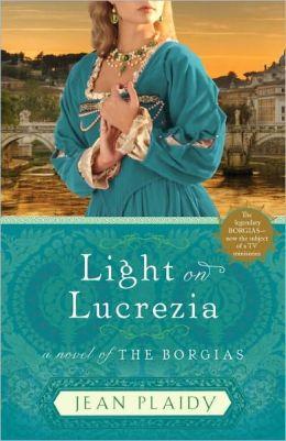 Light on Lucrezia: A Novel of the Borgias