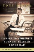 Book Cover Image. Title: I'd Like to Apologize to Every Teacher I Ever Had:  My Year as a Rookie Teacher at Northeast High, Author: Tony Danza