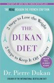 Book Cover Image. Title: The Dukan Diet:  2 Steps to Lose the Weight, 2 Steps to Keep It Off Forever, Author: Pierre Dukan