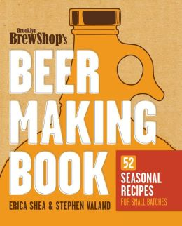 Brooklyn Brew Shop's Beer Making Book: 52 Seasonal Recipes for Small Batches (PagePerfect NOOK Book)