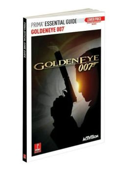 Goldeneye 007 - Prima Essential Guide: Prima Official Essential Guide