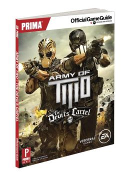 Army of Two: The Devil's Cartel: Prima Official Game Guide