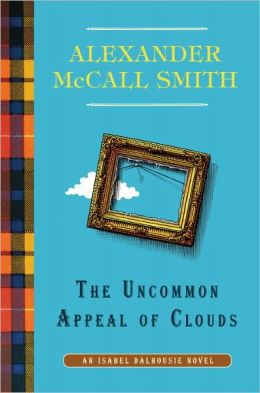 The Uncommon Appeal of Clouds (Isabel Dalhousie Series #9)