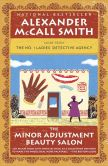 Alexander McCall Smith - The Minor Adjustment Beauty Salon (No. 1 Ladies' Detective Agency Series #14)