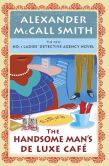 The Handsome Man'ts Deluxe Cafe by Alexander McCall Smith