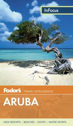 Fodor's In Focus Aruba, 3rd Edition