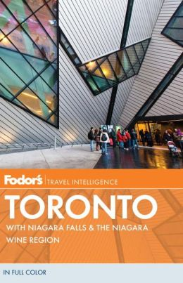 Fodor's Toronto, 23rd Edition with Niagara Falls & the Niagara Wine Region