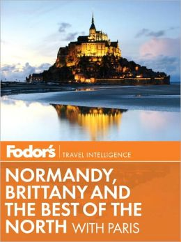Fodor's Normandy, Brittany & the Best of the North with Paris