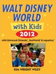 Book Cover Image. Title: Fodor's Walt Disney World with Kids 2012:  with Universal Orlando, SeaWorld &amp; Aquatica, Author: Fodor's Travel Publications
