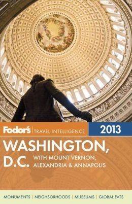 Fodor's Washington, D.C. 2013 with Mount Vernon, Alexandria & Annapolis