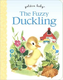 The Fuzzy Duckling (Golden Baby Series)