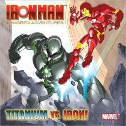Titanium Vs. Iron! (Marvel: Iron Man)