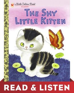 The Shy Little Kitten (Little Golden Book): Read & Listen Edition